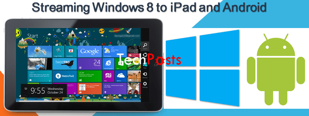 stream windows 8 to ipda and android