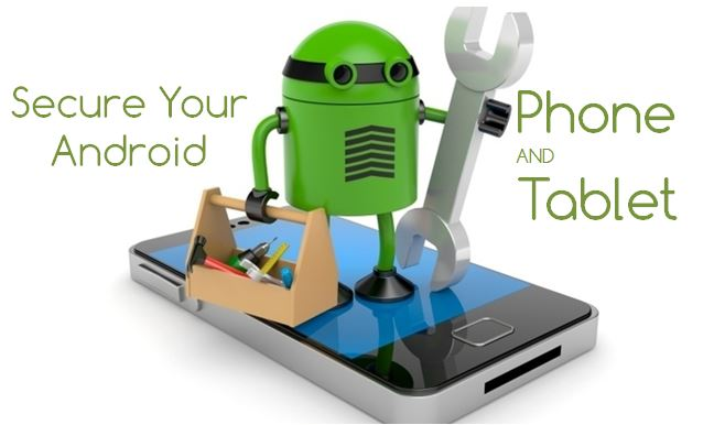Secure Your Android Smartphones or Tablets