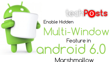 Enable Multi-Windows Feature in Android 6.0 Marshmallow