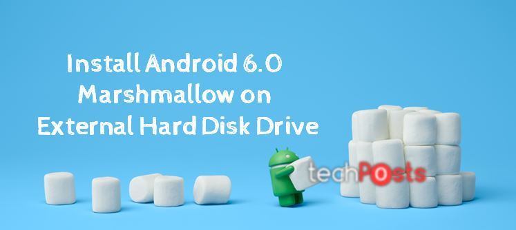 How to Install Android 6.0 on External Hard Disk Drive