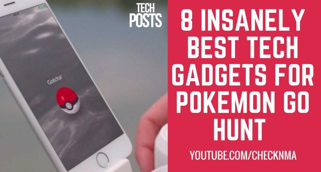8 Insane Gadgets For Pokemon Go Hunting