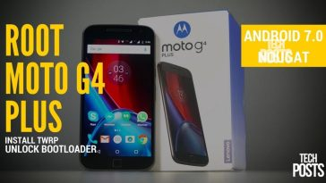 ROOT MOTO G4 PLUS Unlock BootLoader and Install TWRP Android Nougat