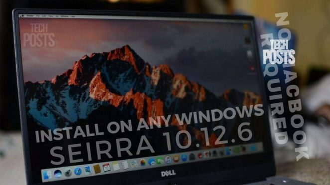 How to Install MacOS Sierra 10.12.6 on ANy Windows Laptop or PC