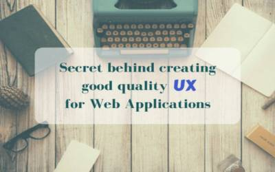 Secret behind creating quality UX for web applications