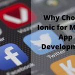 Why Choose Ionic for Mobile App Development