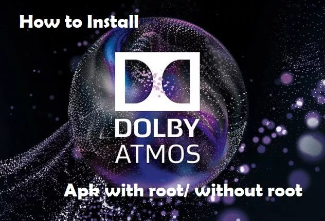 Dolby atmosapk for Android with root and without root