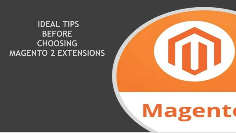 IDEAL TIPS BEFORE CHOOSING MAGENTO 2 EXTENSIONS