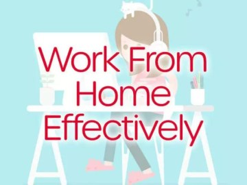 Working from home effectively Five Tips for Effectively Working from Home
