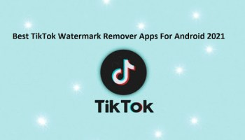 Best TikTok Watermark Remover App for Android 2021