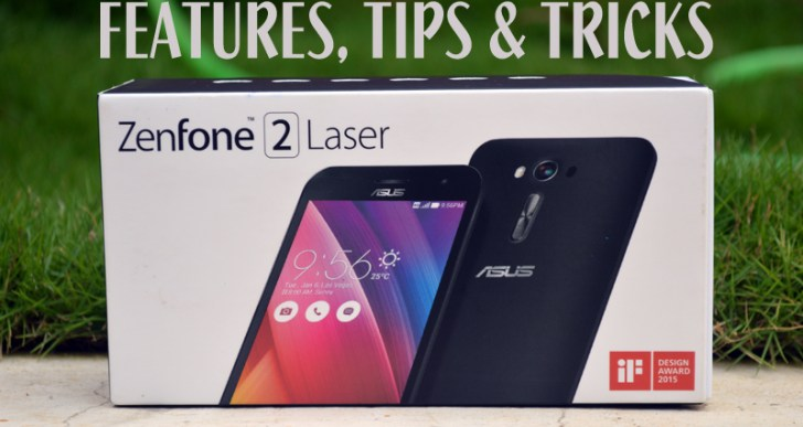 Asus ZenFone 2 Laser Features list, Tips and tricks