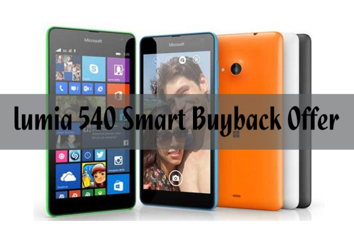 Microsoft extends its Smart buyback offer to Lumia 540