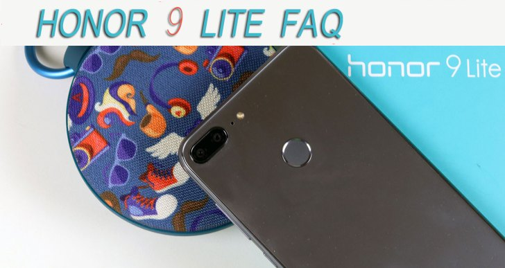 Honor 9 Lite FAQ : Answers to the Most Frequently Asked Questions