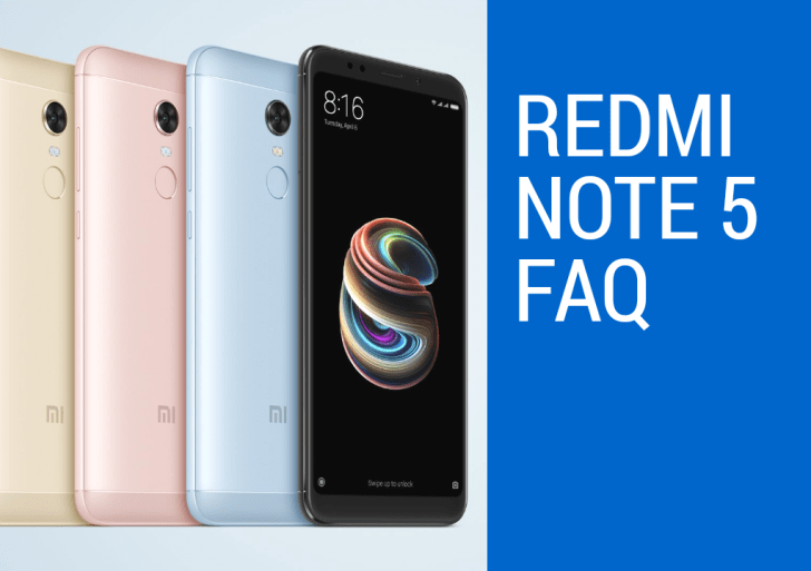 Redmi Note 5 FAQ – Specifications, Features and Everything You Need to Know