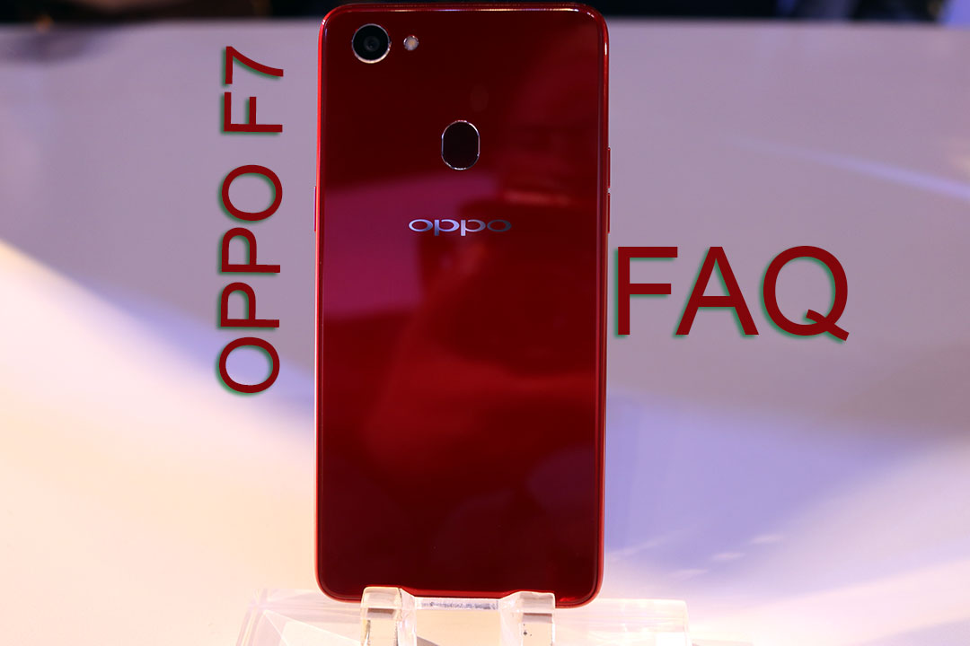 Oppo F7 FAQ - Specifications, Features and Everything You Need to Know