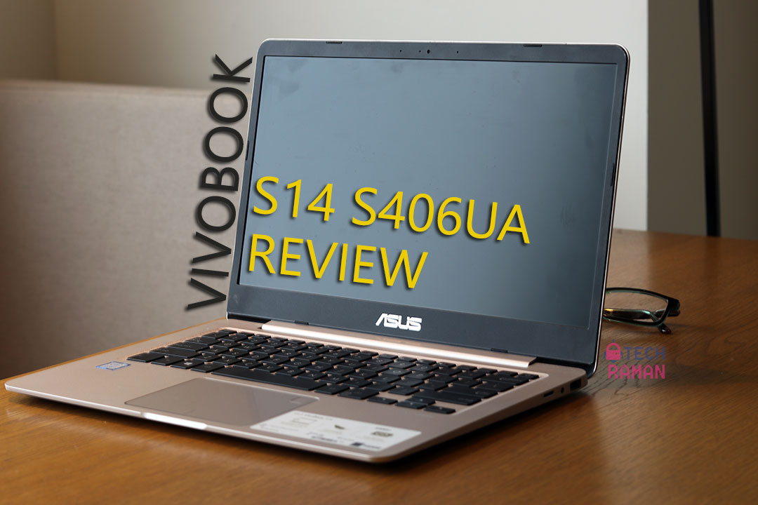Asus VivoBook S14 406UA Review Tech Raman %