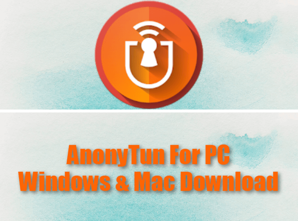 AnonyTun For PC Windows & Mac Download