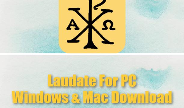 Laudate For PC Windows & Mac Download