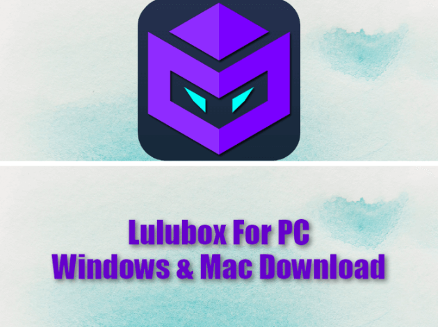 Lulubox For PC Windows & Mac Download
