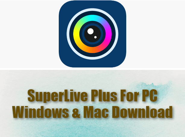 SuperLive Plus For PC Windows & Mac Download