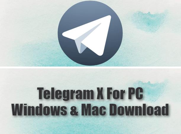 Telegram X For PC Windows & Mac Download
