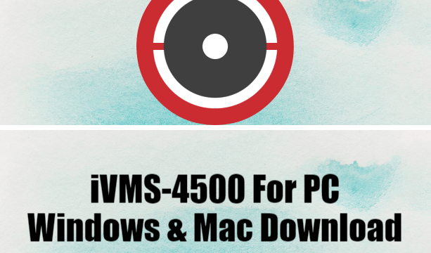 iVMS-4500 For PC Windows & Mac Download