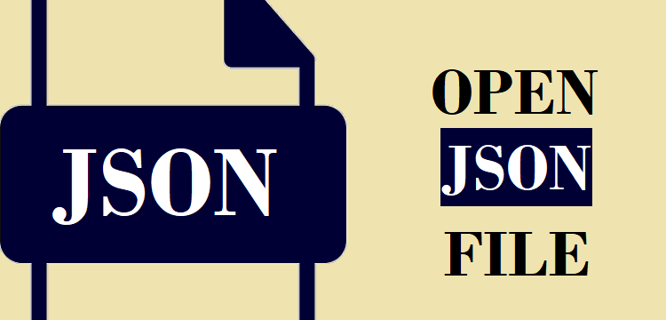 How to Open JSON File