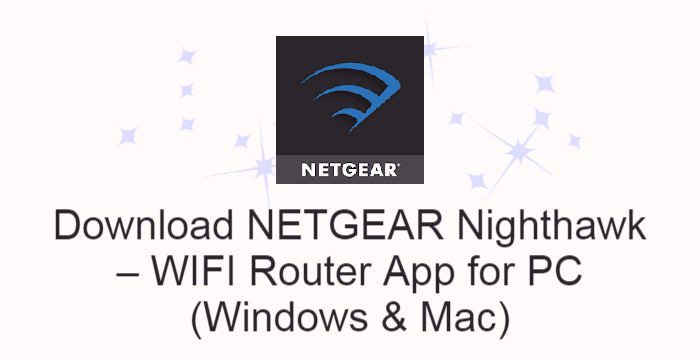 NETGEAR Nighthawk – WIFI Router App for PC