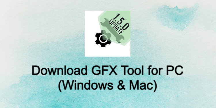 GFX Tool for PC