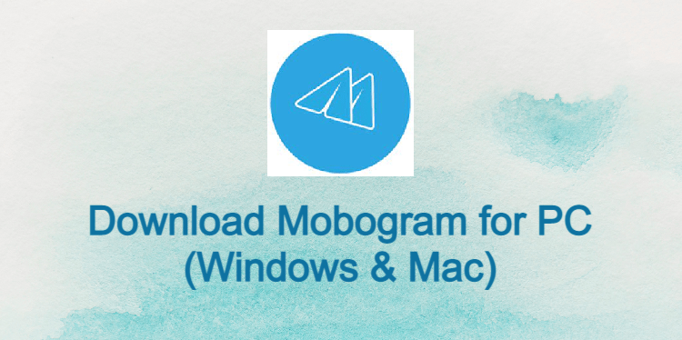 Mobogram for PC