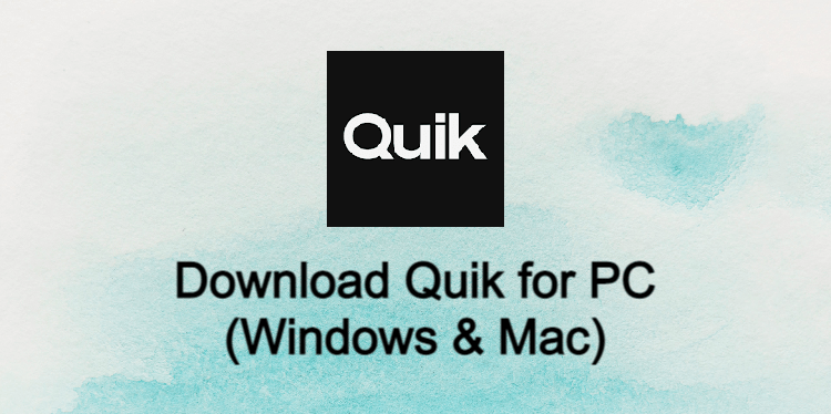 Quik for PC