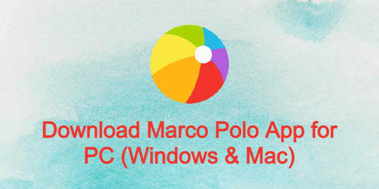 Marco Polo App for PC