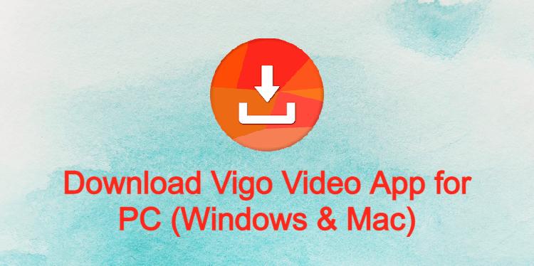 Vigo Video App for PC