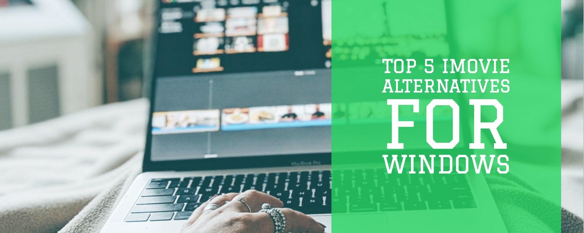iMovie for Windows: Top 5 Best iMovie Alternatives