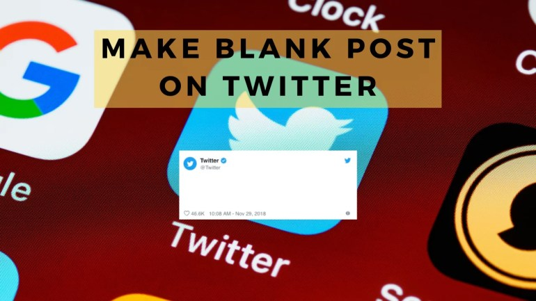 how to make a blank post on Twitter