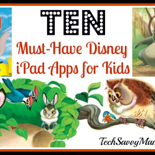 10 Must Have Disney Apps for Kids: Classic Stories & Connected Learning Character Apps