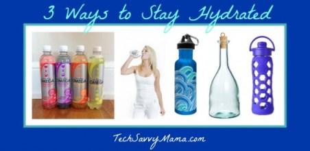 3 Ways to Stay Hydrated TechSavvyMama.com
