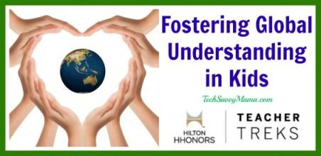 Fostering Global Understanding in Kids TechSavvyMama.com