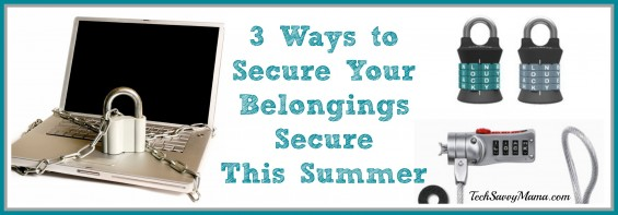 3 Ways to Secure Your Belongings This Summer