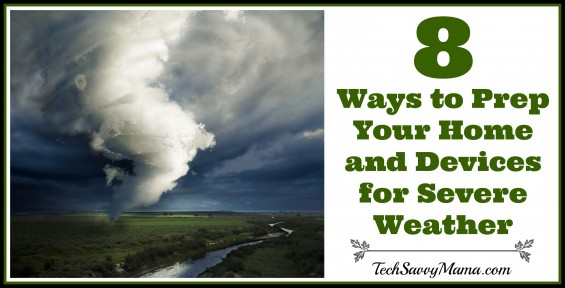 8 Ways to Prep Your Home and Devices for Severe Weather