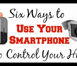 Six Ways to Use Your Smartphone to Control Your Home {guest post}