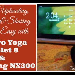 Photo Uploading, Editing & Sharing Made Easy with Lenovo Yoga Tablet 8 and Samsung NX300 {sponsored}