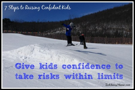 Give kids confidence to take risks within limits I TechSavvyMama.com