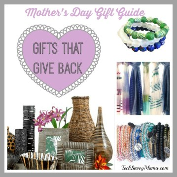 Mother's Day Gift Guide- Gifts That Give Back