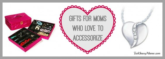 Mother's Day Gift Guide- Gifts for Moms Who Love to Accessorize