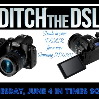 Join Samsung in Times Square on June 4 and #DitchtheDSLR to Get a New NX30!
