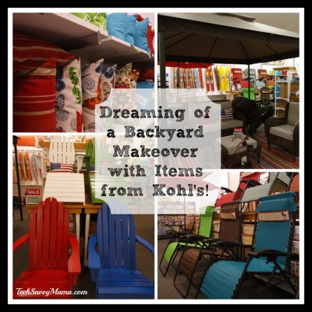 #CookwithKohls Dreaming of a Backyard Makeover
