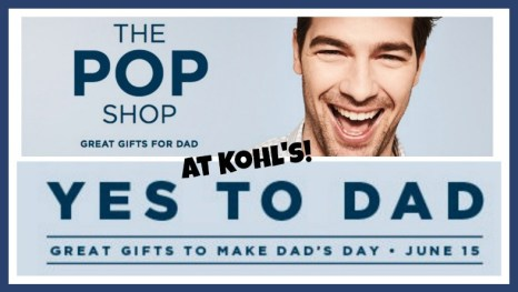 Kohl's Pop Shop Makes Father's Day Shopping Easy