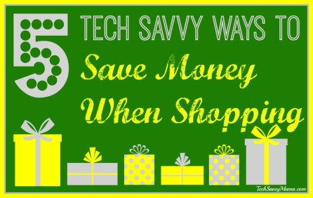 5 Tech Savvy Ways to Save Money When Shopping