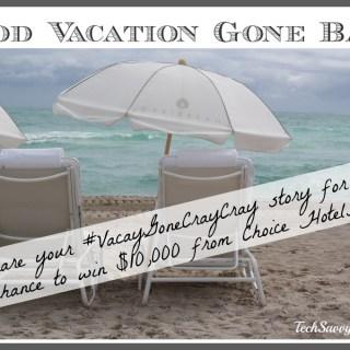 Win $10K from Choice Hotels' #VacayGoneCrayCray
