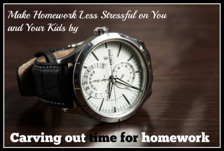 How to make homework less stressful- carve out time for homework